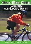 Short Bike Rides in Eastern Massachusetts, 3rd (Short Bike Rides Series), Stone,