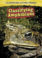 Classifying Amphibians (2nd Edition) (Classifying Living Things)