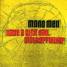 MONO MEN Have A Nice Day Motherfucker CD NEW GARAGE PUNK ROCK ESTRUS kerr 90's