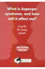 What is Asperger Syndrome, and How Will it Affect Me?: A Guide for Young People,