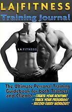 Unlimited Health and Fitness: The la Fitness Personal Training Journal and...