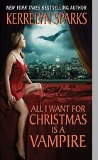 All I Want for Christmas Is a Vampire by Kerrelyn Sparks (2008, Paperback)