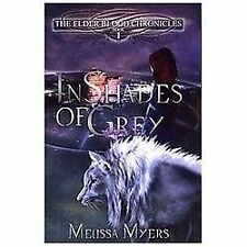 The Elder Blood Chronicles : In Shades of Grey by Melissa Myers (2012,...