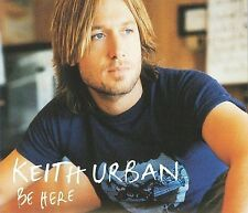Be Here  by Keith Urban (CD, 2005, EMI Music Distribution)