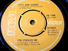 "GREY AND HANKS - YOU FOOLED ME  7"" VINYL"