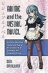 Anime and the Visual Novel: Narrative Structure, Design and Play at the Crossroa