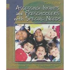 Assessing Infants and Preschoolers with Special Needs by Mary E. McLean, Mark...