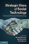 Strategic Uses of Social Technology: An Interactive Perspective of Social Psycho