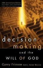 Decision Making and the Will of God: A Biblical Alternative to the Traditional..