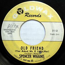 SPENCER WIGGINS 45 Old Friend / Walking Out On You DEEP SOUL Goldwax 1966 w744