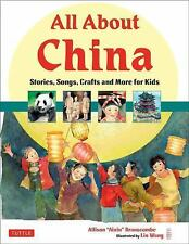 All about China : Stories, Songs, Crafts and Games for Kids by Allison...
