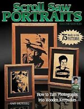 Scroll Saw Portraits: How to Turn Photographs Into Wooden Keepsakes, Browning, G