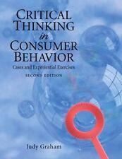 Critical Thinking in Consumer Behavior 2nd Edition By Judy Graham