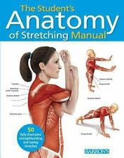The Student's Anatomy of Stretching Manual: 50 Fully-Illustrated Strength Buildi