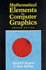 Mathematical Elements for Computer Graphics (2nd Edition) by David F. Rogers, J