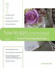 Home-Based Business Ser.: How to Start a Home-Based Event Planning Business by …