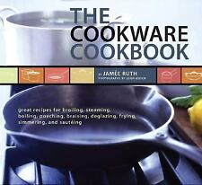 The Cookware Cookbook by Jamee Ruth BRAND NEW SOFTCOVER