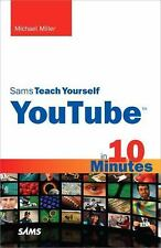 Sams Teach Yourself -- Minutes: Sams Teach Yourself YouTube in 10 Minutes by...