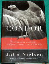 JOHN NIELSEN, Condor: To the Brink and Back, HB/DJ, 1ST ED. (NATURE)