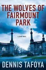 AUTHOR SIGNED new 1st print WOLVES OF FAIRMONT PARK by Dennis Tafoya, new hc 1st