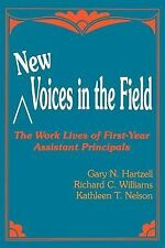 New Voices in the Field : The Work Lives of First-Year Assistant Principals...