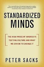 Standardized Minds: The High Price of America's Testing Culture and What We Can