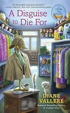 A Costume Shop Mystery: A Disguise to Die For 1 by Diane Vallere (2016, Paperbac