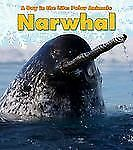 A Day in the Life Polar Animals Ser.: Narwhal by Katie Marsico (2011, Paperback)