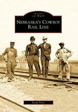 Images of Rail Ser.: Nebraska's Cowboy Rail Line by Keith Terry (2009,...