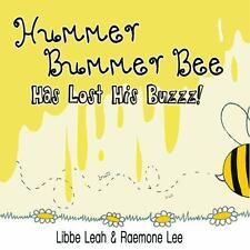 Hummer Bummer Bee Has Lost His Buzzz! Hummer Bee Series Volume 1