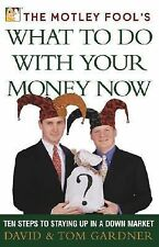 VG, The Motley Fool's What to Do with Your Money Now: Ten Steps to Staying Up in