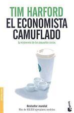 El Economista Camuflado: La Economia de Las Pequenas Cosas (Spanish Edition) by