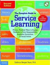 The Complete Guide to Service Learning : Proven, Practical Ways to Engage...
