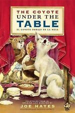 The Coyote under the Table (ElCoyote Debajo de la Mesa) : Folk Tales Told in...