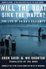 Will the Boat Sink the Water?: The Life of China's Peasants, Chen Guidi, Wu Chun