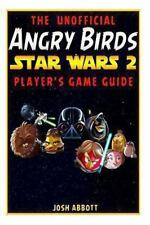 Angry Birds Star Wars 2 Game Guide by Josh Abbott (2013, Paperback)