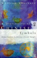 Dictionary of Chinese Symbols: Hidden Symbols in Chinese Life and Thought (Routl