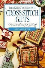Making Your Own Cross Stitch Gifts: Creative Ideas For Giving, Sheila Coulson, N