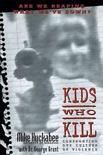 Kids Who Kill, Grant, George, Huckabee, Mike, Good Book