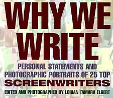 Why We Write: Personal Statements and Photographic Portraits of 25 Top Screen
