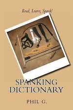 Spanking Dictionary by Phil G. (2013, Paperback)