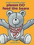 Please Do Feed the Bears by Phyllis Reynolds Naylor (2007, Picture Book)