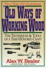 Old Ways of Working Wood: The Techniques & Tools of a Time Honored Craft. FREE S