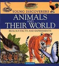 Animals and Their World (Young Discoverers: Biology Facts and Experiments)
