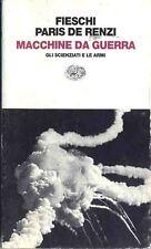 Macchine da guerra  Fieschi Paris de Renzi   Einaudi Contemporanea 1°ed