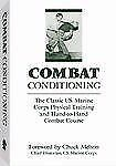 Combat Conditioning: The Classic U.S. Marine Corps Physical Training And Hand-To