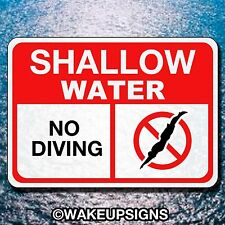 "ALUMINUM 10"" BY 14"" SHALLOW WATER NO DIVING SIGN POOLS PRIVATE DOCKS LAKE CABIN"