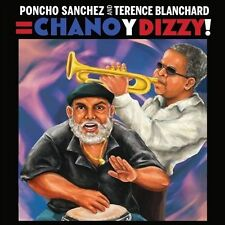 Chano y Dizzy! by Poncho Sanchez/Terence Blanchard (CD, Sep-2011) Brand New