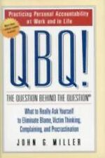 Qbq!: The Question Behind the Question by John G. Miller (2004, Hardcover)