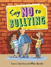 NEW - Say No to Bullying by Spilsbury, Louise